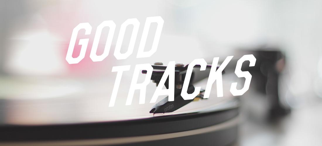Good Tracks